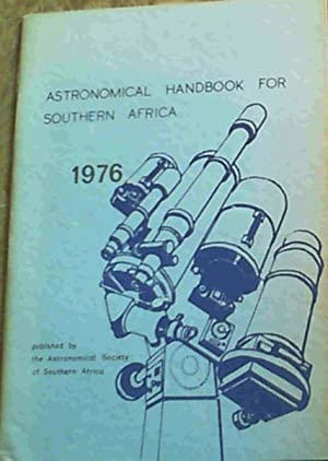 Astronomical Handbook for Southern Africa 1976