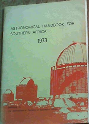 Astronomical Handbook for Southern Africa 1973
