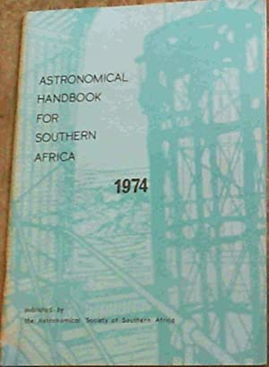 Astronomical Handbook for Southern Africa 1974