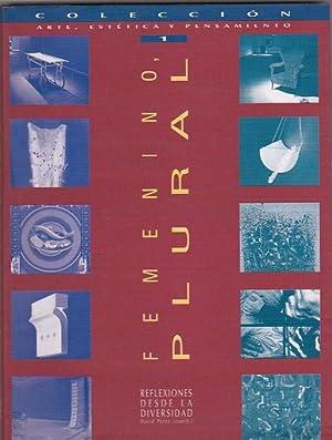 Femenino Plural. Reflexiones desde la diversidad: PEREZ, David /
