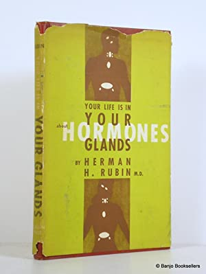 Your Life is in Your Glands: How: Rubin, Herman H.