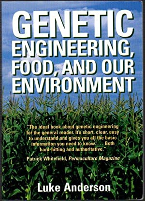 Genetic Engineering, Food, and Our Environment