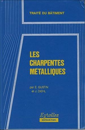 Les charpentes métalliques: GUSTIN E., DIEHL