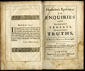 Pseudodoxia Epidemica: or Enquiries Into Very Many Received Tenets, and Commonly Presumed Truths: ...