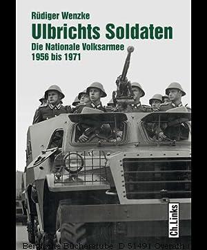 Ulbrichts Soldaten. Die Nationale Volksarmee 1956 bis 1971.: Wenzke, Rüdiger: