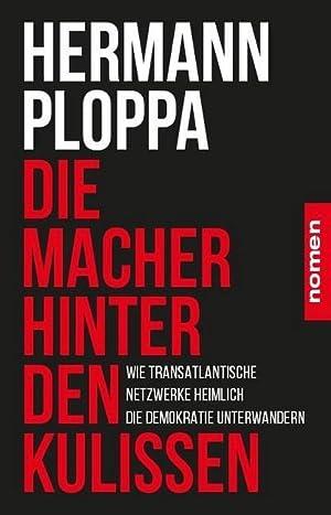 Bild des Verkäufers für Die Macher hinter den Kulissen : Wie transatlantische Netzwerke heimlich die Demokratie unterwandern zum Verkauf von AHA-BUCH GmbH