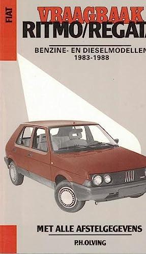 Vraagbaak Fiat Ritmo/Regata 1983-1988. Benzine en dieselmodellen: Olving, P.H. [redactie]