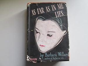 As Far as In Me Lies. A novel: Barbara Willard