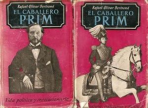 EL CABALLERO PRIM. TOMO I (VIDA ÍNTIMA, AMOROSA Y MILITAR). TOMO II (VIDA POLÍTICA Y REVOLUCIONARIA...