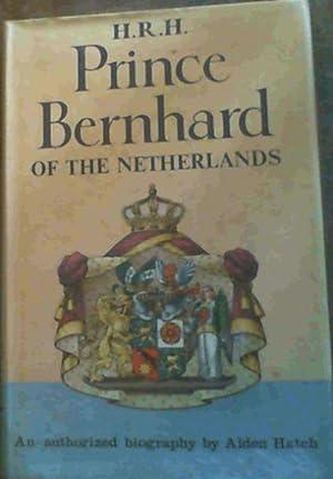 H.R.H. Prince Bernhard of Netherlands : An: Hatch, Alden