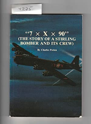 7 x X x 90. The Story of a Stirling Bomber and Its Crew