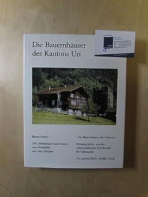 Die Bauernhäuser der Schweiz - Band 12: Die Bauernhäuser des Kantons Uri: Furrer, Benno: