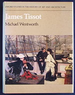 James Tissot (Oxford Studies in the History: Wentworth, Michael Justin