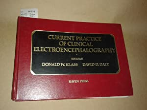 CURRENT PRACTICE OF CLINICAL ELECTROENCEPHALOGRAPHY.: KLASS, Donald W.