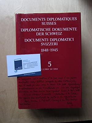 Diplomatische Dokumente der Schweiz 1848-1945 - Band 5: 1904-1914 (1. Januar 1904-10.Juli 1914: ...