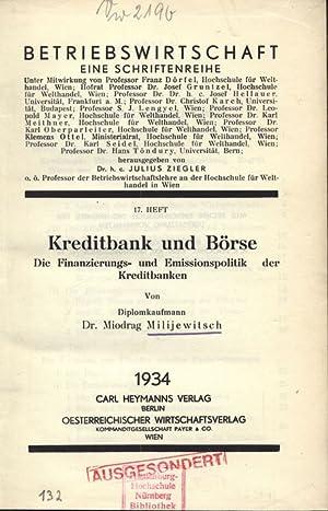 Kreditbank und Börse. Die Finanzierungs- und Emissionspolitik der Kreditbanken. BETRIEBSWIRTSCH AFT...