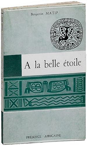 A la Belle Étoile: Contes et Nouvelles: MATIP, Benjamin