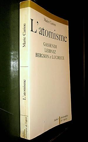 L'Atomisme. Trois essais : Gassendi - Leibniz - Bergson et Lucrèce.: CARIOU, Marie