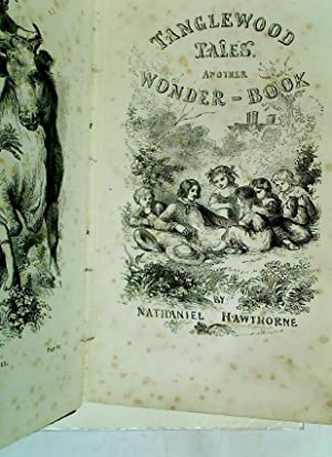 Tanglewood Tales. Another Wonder Book. (First Edition?): Hawthorne, Nathaniel