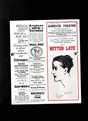 "PROGRAMME. GARRICK THEATRE LONDON. JULY 1946 ""BETTER LATE"" A NEW REVUE by Leslie Julian ..."
