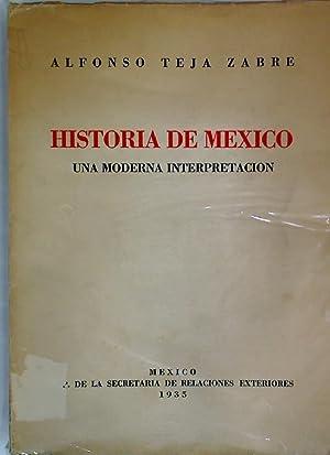 Historia de Mexico: Una Moderna Interpretacion.: Teja Zabre, Alfonso