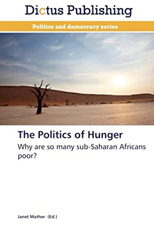 The Politics of Hunger : Why are: Janet Mather