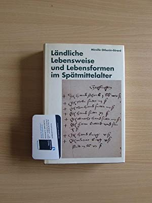 Ländliche Lebensweise und Lebensform im Spätmittelalter - Eine wirtschafts- und ...