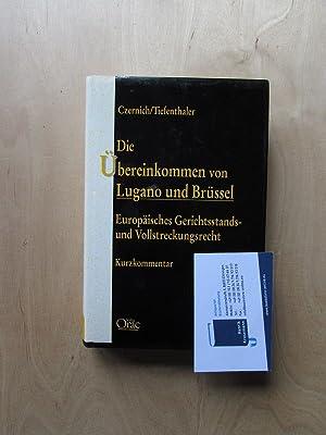 Die Übereinkommen von Lugano und Brüssel - Europäisches Gerichtsstands- und Vollstreckungsrecht (...