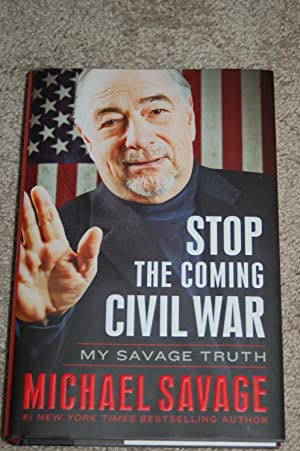 Stop the Coming Civil War; My Savage Truth