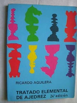 TRATADO ELEMENTAL DE AJEDREZ: AGUILERA, Ricardo