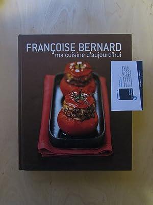 Ma cuisine d aujourd hui: Bernard, Francoise, Bob Norris und Catherine Vialard-Ruchon: