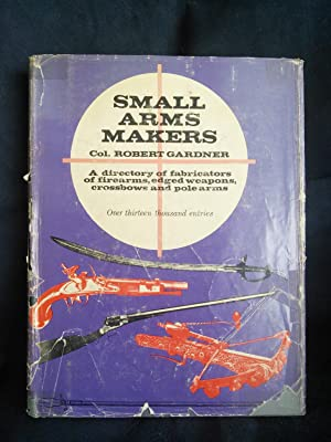 Small Arms Makers: A Directory of Fabricators: Col. Robert Gardner