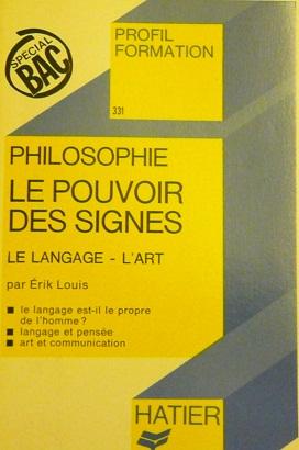 Le pouvoir des signes. le langage l'art: Louis Érik