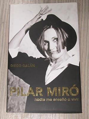 PILAR MIRÓ, NADIE ME ENSEÑÓ A VIVIR: DIEGO GALÁN