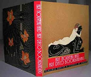 Art Nouveau and Art Deco Bookbinding. French Masterpieces 1880-1940. Preface by Priscilla Juvelis