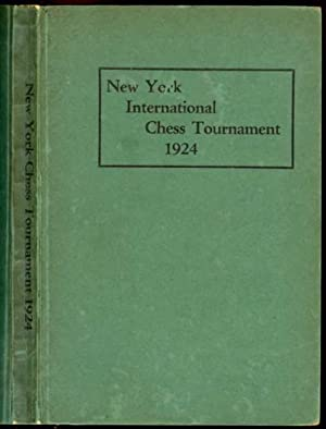 The Book of the New York International Chess Tournament 1924, Containing the Authorized Account of ...