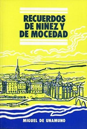 RECUERDOS DE NIÑEZ Y MOCEDAD. Introducción de: Unamuno, Miguel de.
