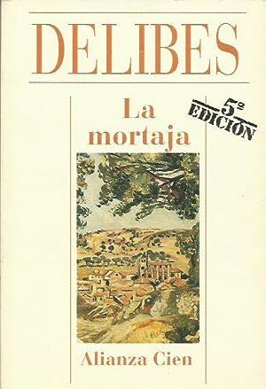 LA MORTAJA: Delibes,Miguel
