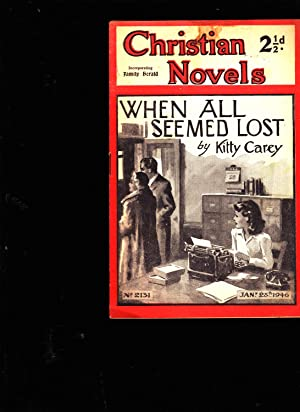 When all Seemed Lost. Christian Novels Incorporating Family Herald. No. 2131. JANUARY 28th 1946: ...