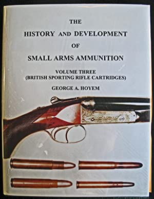 The History and Development of Small Arms: George Hoyem