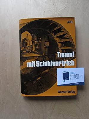 Tunnel mit Schildvortrieb: Apel, Fritz: