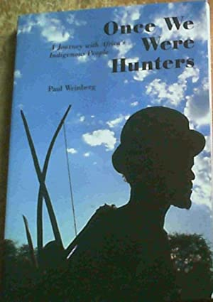 Once We Were Hunters: A Journey Through Africa's Indigenous People