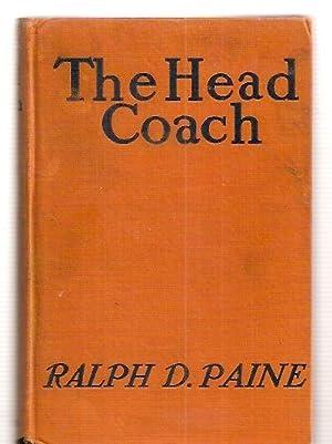 THE HEAD COACH: Paine, Ralph D.