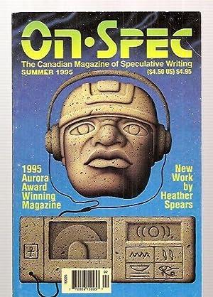 Bild des Verkäufers für ON SPEC [THE CANADIAN MAGAZINE OF SPECULATIVE WRITING] VOLUME 7, ISSUE 2 (#21) SUMMER 1995 zum Verkauf von biblioboy