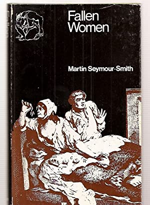 Fallen Women A sceptical enquiry into the treatment of prostitutes, their clients and their pimps, ...