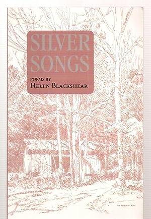 SILVER SONGS: POEMS: Blackshear, Helen F. [cover illustration by Sue Blackshear, design by Randall ...