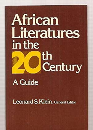Seller image for AFRICAN LITERATURES IN THE 20TH CENTURY: A GUIDE: BASED ON THE ENCYCLOPEDIA OF WORLD LITERATURE IN THE 20TH CENTURY, REVISED EDITION for sale by biblioboy