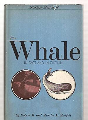 The Whale in Fact and Fiction: Moffett, Robert K.