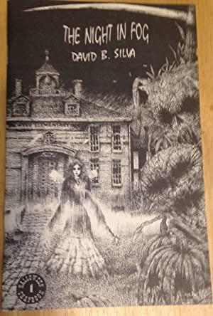 THE NIGHT IN FOG [HALLOWEEN CHAPBOOK 1]: Silva, David B. [illustrated by Glenn Chadbourne]