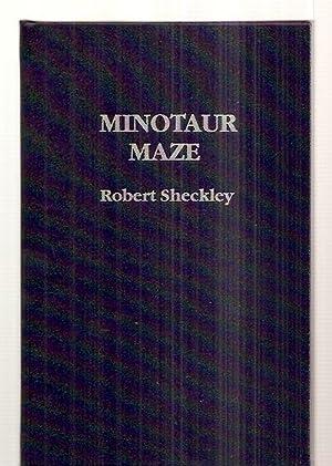 MINOTAUR MAZE [AXOLOTL PRESS SERIES BOOK #16]: Sheckley, Robert [introduction by Rudy Rucker] [...